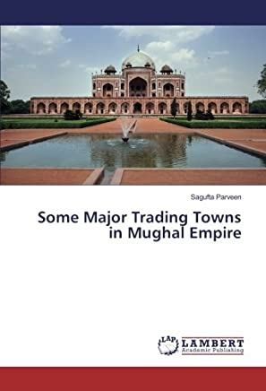 Some Major Trading Towns in Mughal Empire