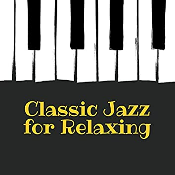 Classic Jazz for Relaxing