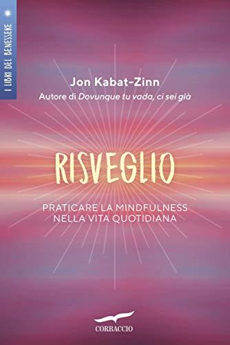 Risveglio: Praticare la mindfulness nella vita quotidiana