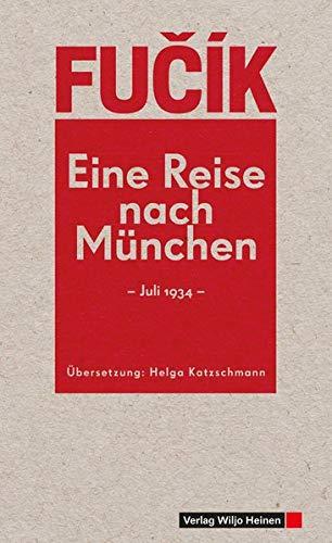 Eine Reise nach München: Juli 1934. Deutsche Erstveröffentlichung einer wiederentdeckten Reportage