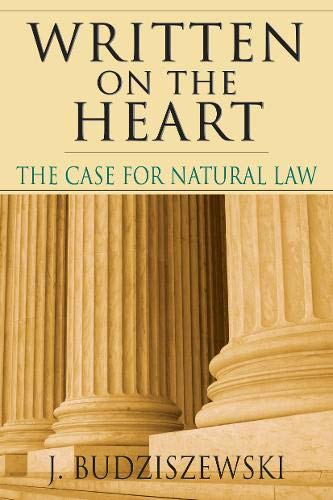 Compare Textbook Prices for Written on the Heart: The Case for Natural Law  ISBN 9780830818914 by Budziszewski, J.