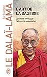 L'art de la sagesse : Comment développer l'altruisme au quotidien par Dalaï-Lama