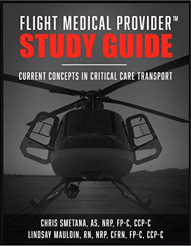 Flight Medical Provider Study Guide: Current Concepts in Critical Care Transport (IA MED) (English Edition)