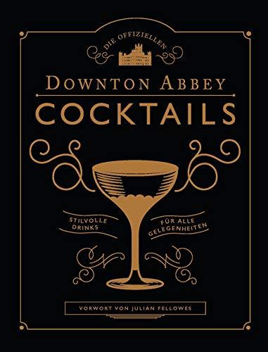 Die offiziellen Downton Abbey Cocktails: Stilvolle Drinks für alle Gelegenheiten