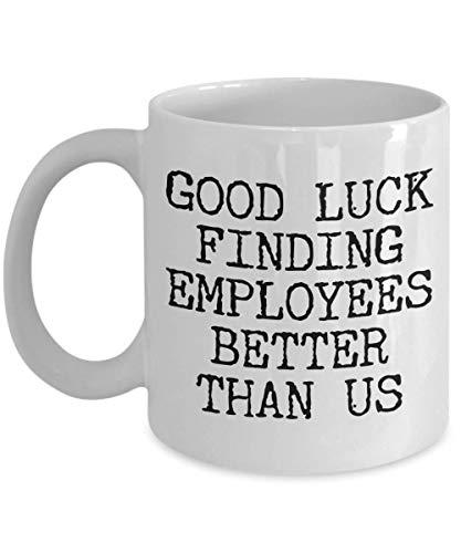 N\A Gift for Boss Leaving Boss Goodbye Boss Leave Gift Buena Suerte Encontrar empleados Mejor Dejar Taza Taza de café Adiós Gerente Adiós