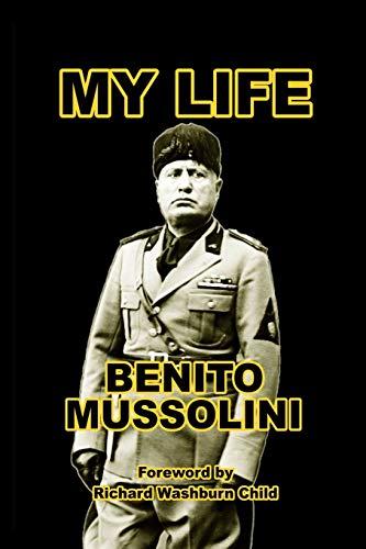 Mussolini, B: My Life