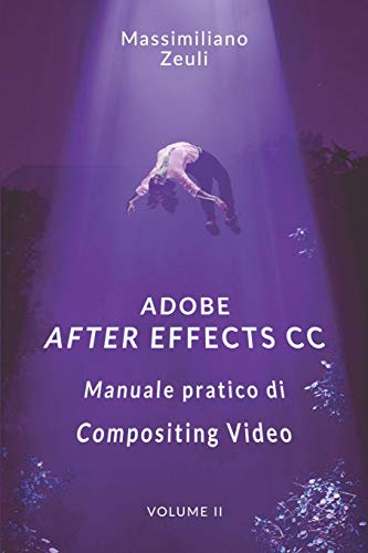 Adobe After Effects CC - Manuale pratico di Compositing Video (Volume 2): Interno a Colori