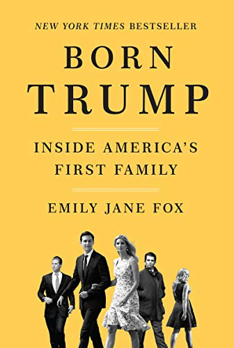 Image of Born Trump: Inside America's First Family