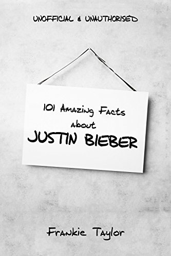 101 Amazing Facts about Justin Bieber (English Edition)