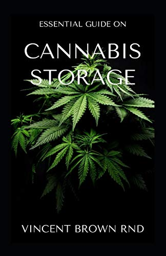 CANNABIS STORAGE: Effective Guide To Storage Of Cannabis And Marijuana Edibles