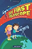 My First Telescope: Fun and practical manual for kids