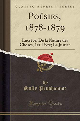 Poésies, 1878-1879: Lucrèce: De la Nature des Choses, 1er Livre; La Justice (Classic Reprint)