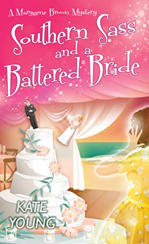 Southern Sass and a Battered Bride (A Marygene Brown Mystery Book 3) by [Kate Young]