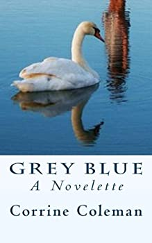 Grey Blue  A Novelette