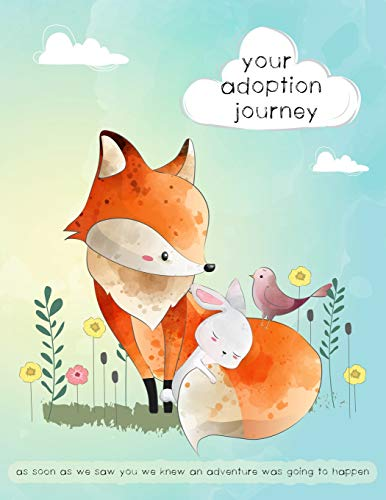 Your Adoption Journey: A Keepsake Book To Gather and Record Precious...