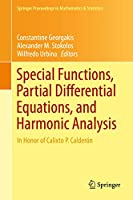 Special Functions, Partial Differential Equations, and Harmonic Analysis: In Honor of Calixto P. Calderón (Springer Proceedings in Mathematics & Statistics)