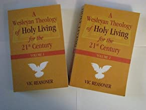 A Wesleyan Theology of Holy Living for the 21st Century: The Pursuit of Perfection Across Twenty Centuries