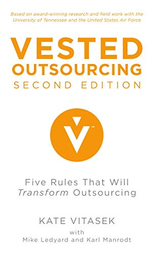 Compare Textbook Prices for Vested Outsourcing, Second Edition: Five Rules That Will Transform Outsourcing 2nd ed. 2013 Edition ISBN 9781137297198 by Vitasek, K.,Ledyard, M.