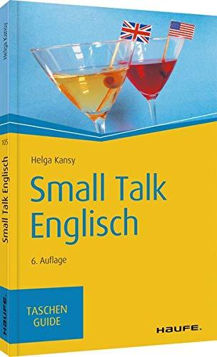 Small Talk Englisch (Haufe TaschenGuide)