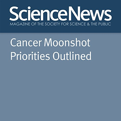 Cancer Moonshot Priorities Outlined audiobook cover art