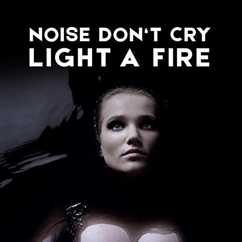 Noise Don't Cry