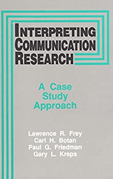 Interpreting Communication Research: A Case Study Approach 0135891108 Book Cover