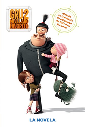 Gru, mi villano favorito 2. La novela (Literatura Infantil (6-11 Años) - Gru Y Los Minions)