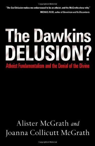 Image of The Dawkins Delusion?: Atheist Fundamentalism and the Denial of the Divine