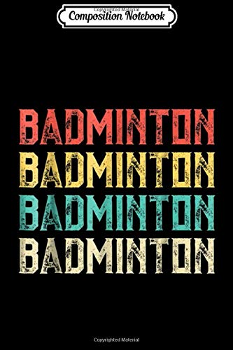 Composition Notebook: Badminton Retro Vintage Badminton  Journal/Notebook Blank Lined Ruled 6x9 100 Pages