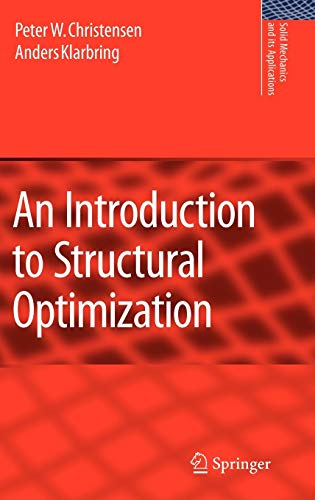 An Introduction to Structural Optimization (Solid Mechanics and Its Applications (153), Band 153)