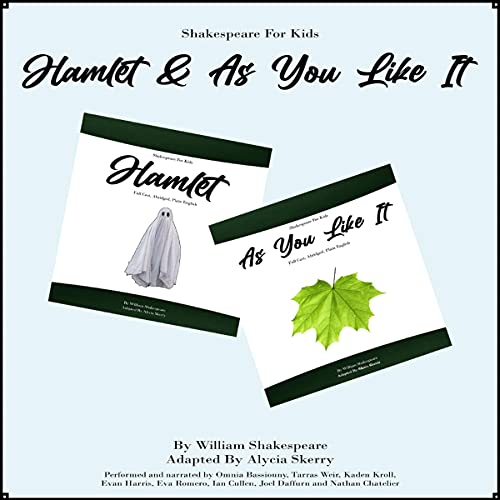 Shakespeare for Kids - Hamlet and As You Like It Audiobook By William Shakespeare, Alycia Skerry cover art