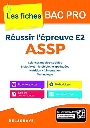 Réussir l'épreuve E2 ASSP Les fiches bac pro