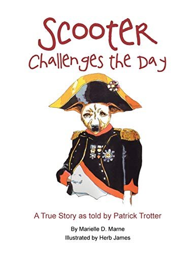 Scooter Challenges the Day: A True Story as Told by Patrick Trotter