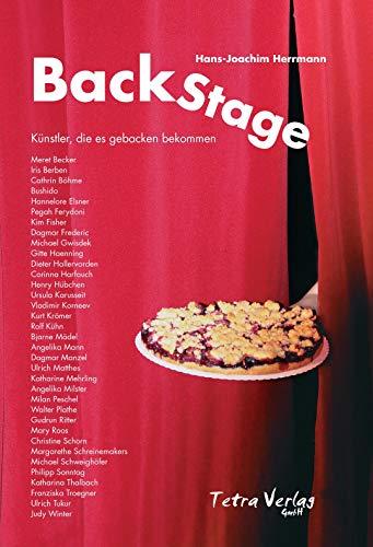 BackStage (Künstler, die es gebacken bekommen) Über 30 Künstler, darunter Iris Berben, Bushido, Corinna Harfouch, Mary Roos ... bebacken, fotografiert und portraitiert
