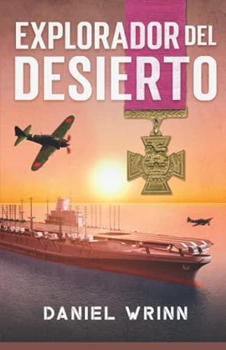Explorador del Desierto: Aventuras de la Segunda Guerra Mundial durante la lucha por el norte de África (Libros de Guerra de Ficción Histórica)