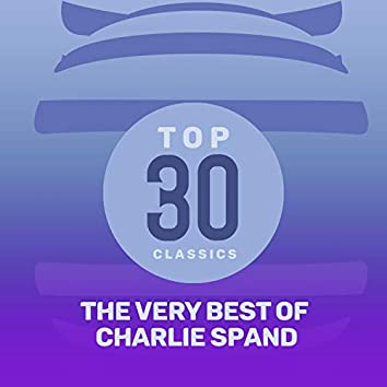 Top 30 Classics - The Very Best of Charlie Spand