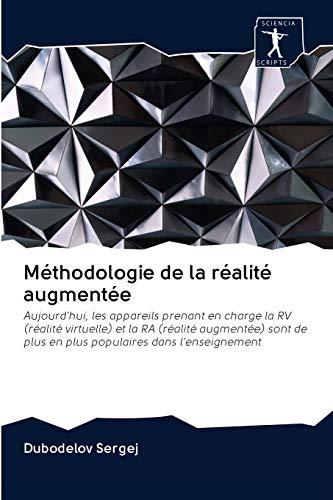 Méthodologie de la réalité augmentée: Aujourd'hui, les appareils prenant en charge la RV (réalité virtuelle) et la RA (réalité augmentée) sont de plus en plus populaires dans l'enseignement