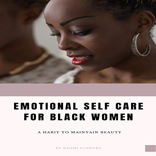 Emotional Self Care for Black Women audiobook cover art