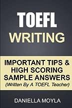TOEFL Writing: Important Tips & High Scoring Sample Answers! (Written By A TOEFL Teacher)