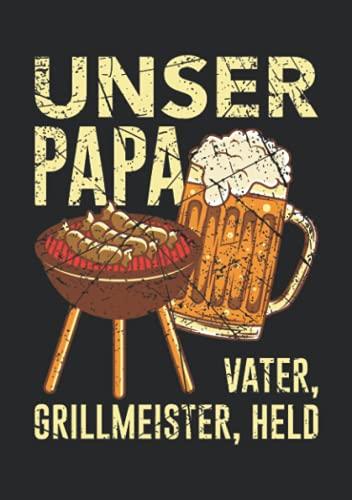 Notizbuch A5 kariert mit Softcover Design: Unser Papa Vater Grillmeister Held Bier Geschenk Vatertag: 120 karierte DIN A5 Seiten