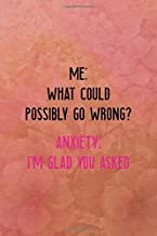 Me: what could possibly go wrong? Anxiety I'm glad you asked: All Purpose 6x9 Blank Lined Notebook Journal Way Better Than A Card Trendy Unique Gift Coral Texture Vintage