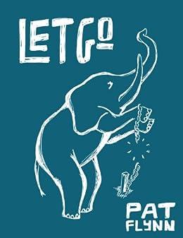 Let Go by Pat Flynn by [Pat Flynn, Jonathan Wondrusch, Matt Gartland, Caleb Wojcik]