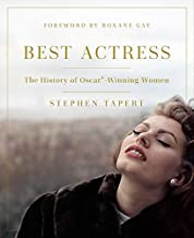Best Actress: The History of Oscar®-Winning Women (English Edition)