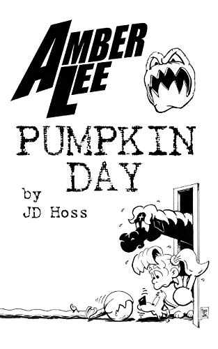 Amber Lee: Pumpkin Day: The Invasion of the Not-So-Great Pumpkin! (The Amber Lee Collection!) (English Edition)