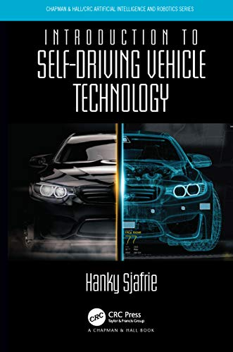 Introduction to Self-Driving Vehicle Technology (Chapman & Hall/CRC Artificial Intelligence and Robo