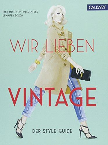 Wir lieben Vintage: Der Style-Guide