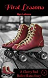 First Lessons: A Cherry Red Roller Skates Story 1 (Cherry Red Roller Skates Stories)