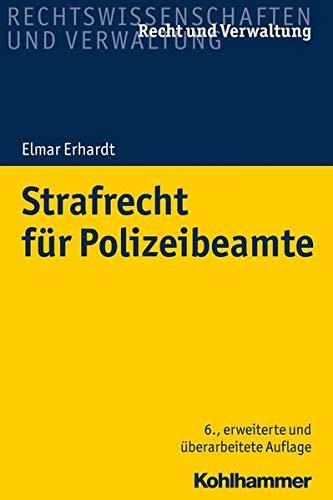 Strafrecht für Polizeibeamte (Recht und Verwaltung)