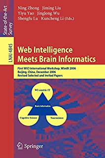 Web Intelligence Meets Brain Informatics: First WICI International Workshop, WImBI 2006, Beijing, China, December 15-16, 2006, Revised Selected and ... (Lecture Notes in Computer Science, 4845) (3540770275) | Amazon price tracker / tracking, Amazon price history charts, Amazon price watches, Amazon price drop alerts