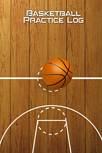 Basketball Practice Log: Personal Basketball Record Book for Basketball Players for Notes Skills Strategy and Practice Session - Best Basketball ... for Tracking Practice Plan and Daily Progress